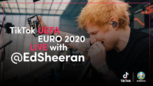 Tik Tok's UEFA Euro 2020 Live with Ed Sheeran