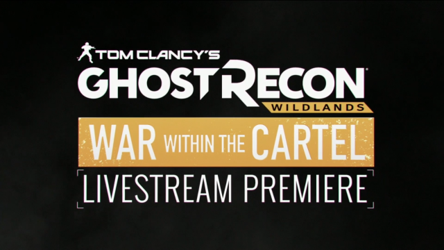 Ghost Recon Wildlands: War Within the Cartel Premiere