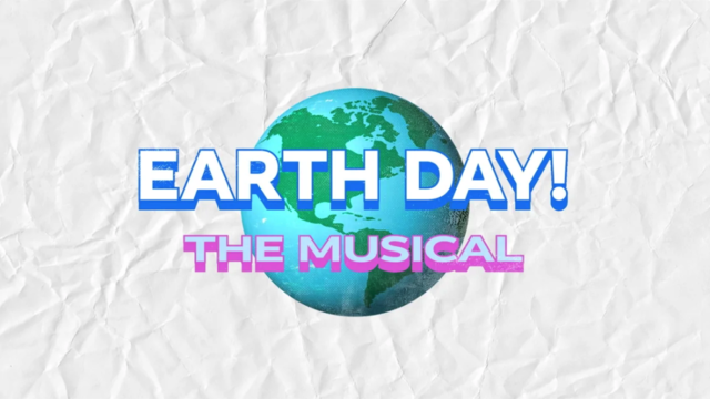 Earth Day! The Musical